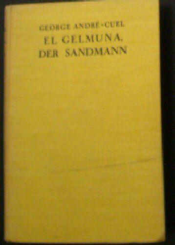 Andre-Cuel, George El Gelmuna, der Sandmann