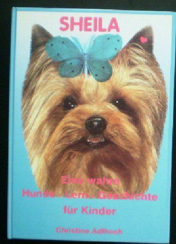 Adlhoch, Christine Sheila - eine wahre Hunde-Lern-Geschichte für Kinder