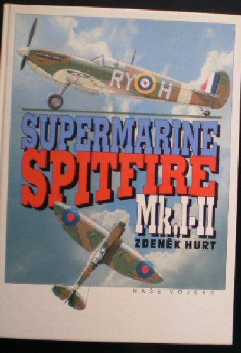 Hurt, Zdenek Supermarine Spitfire Mk. I-II