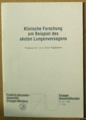 Rügheimer, Erich Klinische Forschung am Beispiel des akuten Lungenversagens