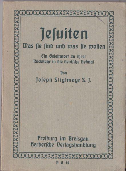 Stiglmayr, Joseph Jesuiten, was sie sind und was sie wollen