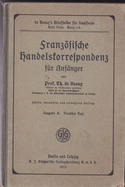 Beauz, Th. de Französische Handelskorrespondenz für Anfänger, Ausgabe A. Deutscher Text