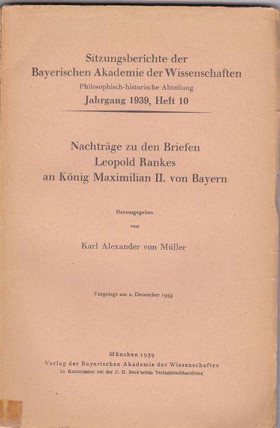 Müller, Karl Alexander von Nachträge zu den Briefen Leopold Rankes an König Maximilian II. von Bayern