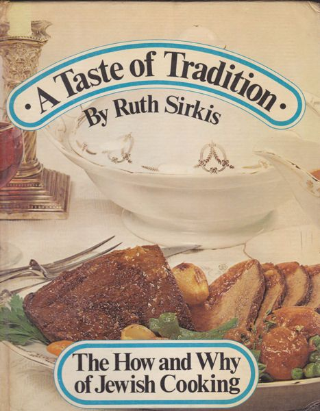 Sirkis, Ruth The How and Why of Jewish Gourmet Holiday Cooking