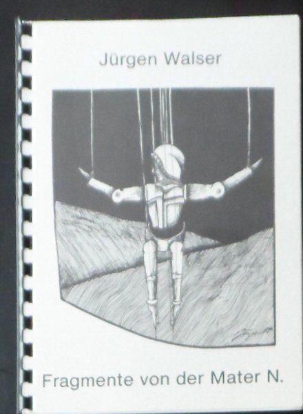 Walser, Jürgen Fragmente von der Mater N.