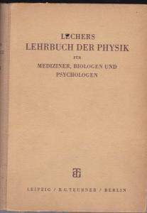 Schweidler, Egon von (Bearbeiter) Lechers Lehrbuch der Physik für Medizniner, Biologen und Psychologen