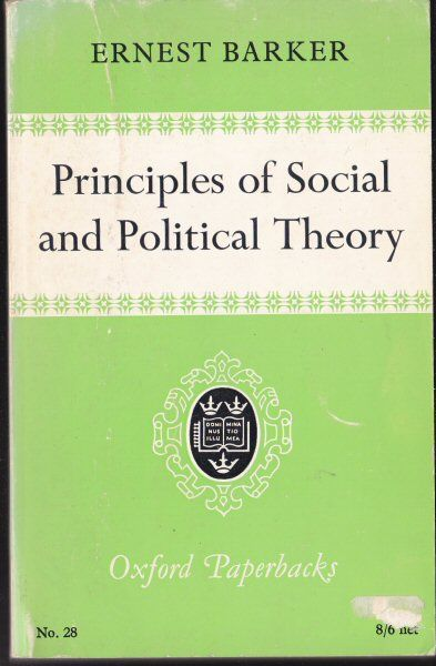Barker, Ernest Principles of Social and Political Theory