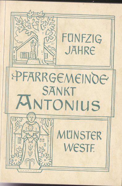 50 Jahre Pfarrgemeinde Sankt Antonius Münster Westfalen