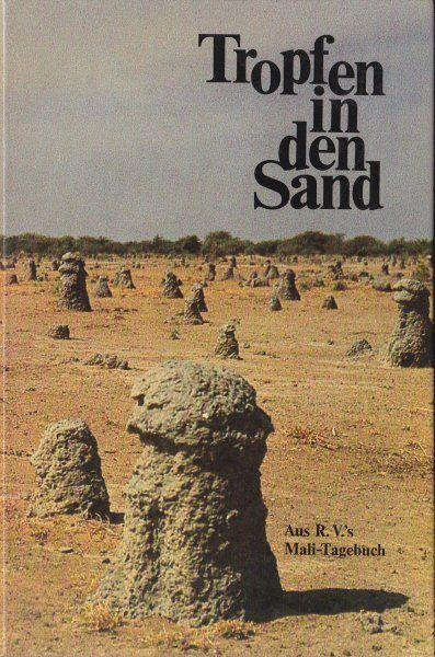 Vollertsen, Rolf Tropfen in den Sand, Aus dem Mali-Tagebuch 1982/83