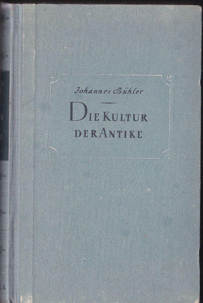 Bühler, Johannes Die Kultur der Antike, Band 1, Das Griechentum