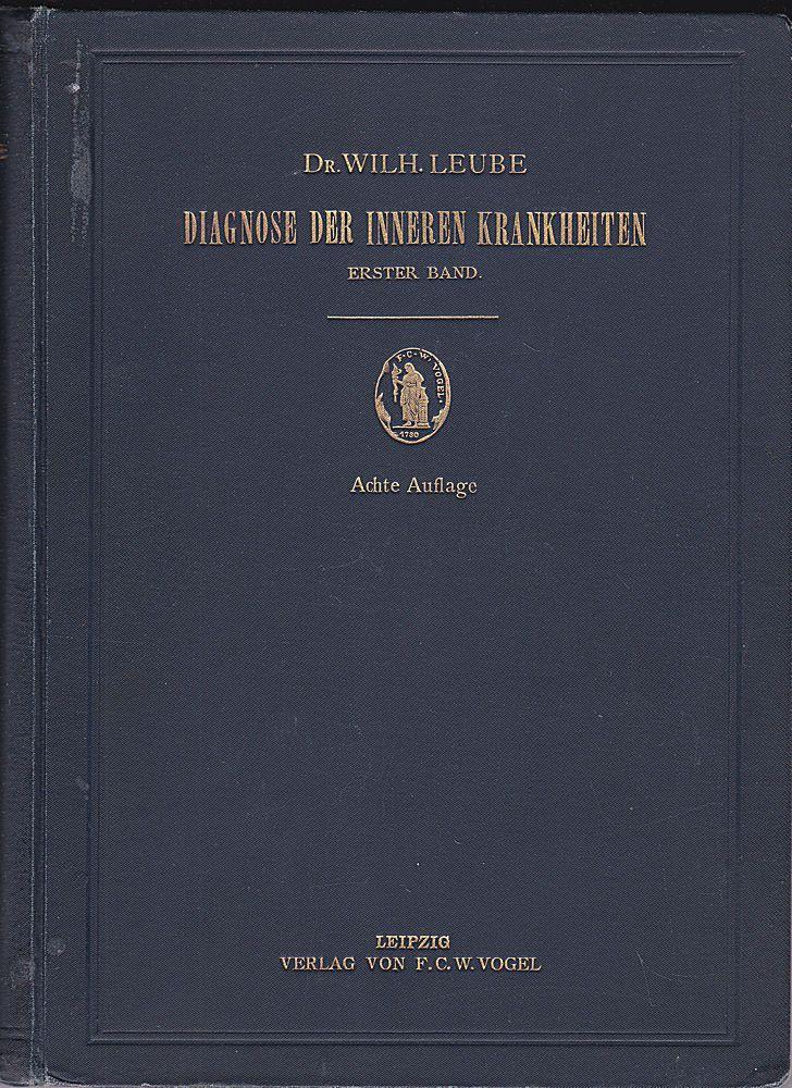 Leube, Wilhelm von Diagnose der inneren Krankheiten, 1. Band