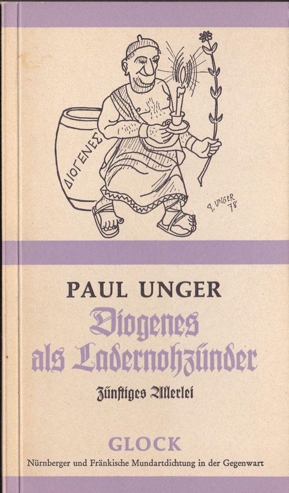 Unger, Paul Diogenes als Ladernohzünder, Zünftiges Allerlei