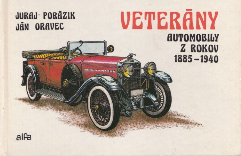 Porazik, Juraj & Oravec, Jan Veterany, Automobily z rokov 1885-1940