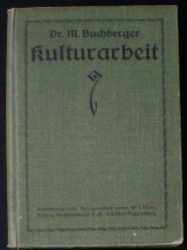 Buchberger, M (Ed.) Die Kulturarbeit der katholischen Kirche in Bayern, Aufsätze über das kulturelle, soziale und caritative Wirken der Kirche in Bayern.