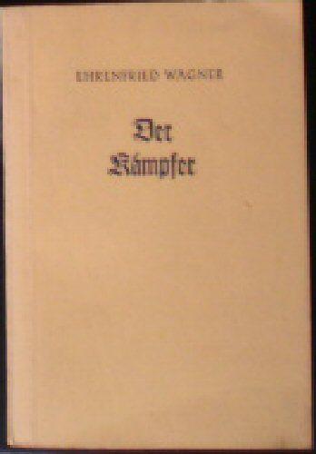 Wagner, Ehrenfried Der Kämpfer
