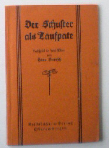 Buresch, Hans Der Schuster als Taufpate, Lustspiel in drei Akten