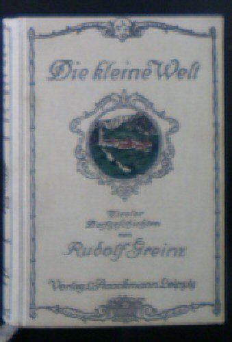 Greinz, Rudolf Die kleine Welt, Tiroler Dorfgeschichten