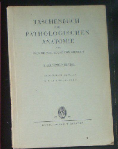 Gierke, Edgar von Taschenbuch der pathologischen Anatomie, 1. Allgemeiner Teil