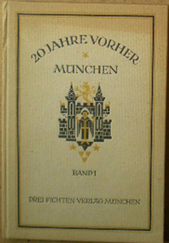 Weit, Georg et Al 20 Jahre vorher, München Band 1