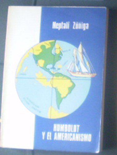 Zuniga, Neptali Humboldt y el Americanismo Vol. 1