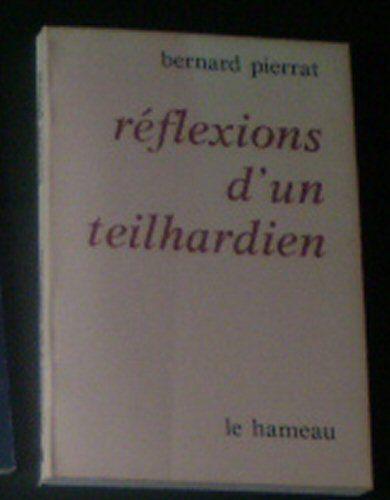 Pierrat, Bernard Reflexions d'un Teilhardien