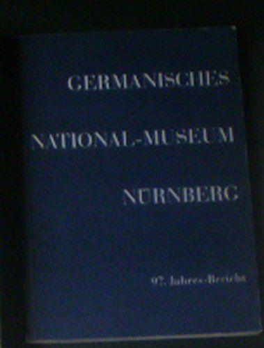 Germanisches Nationalmuseum Nürnberg 97. Jahresbericht