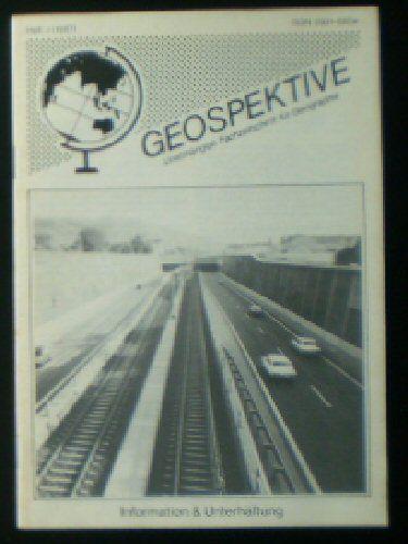 Faber, Thomas F (Ed.) Geospektive, Unabhängige Fachzeitschrift für Geographie, Heft 3 (1987) 1. Jahrgang
