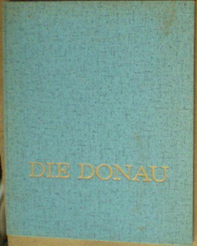 Müller-Alfeld, Theodor (Hrsg.) Die Donau, Ein völkerverbindender Strom