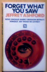 Ashford, Jeffrey Forget What you Saw