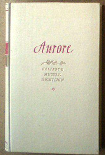 Grautoff, Erna Aurore, Geliebte, Mutter, Dichterin