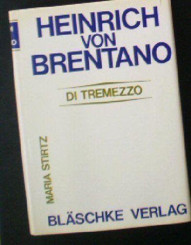 Stirtz, Maria Heinrich von Brentano di Tremezzo, Seine Herkunft, sein Leben und Wirken für Europa