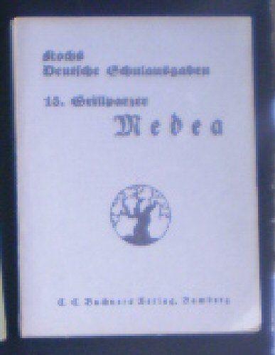 Grillparzer, Franz Medea, Trauerspiel in fünf Aufzügen