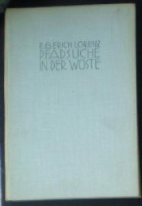 Lorenz, EG Erich Pfadsuche in der Wüste, Taten und Leiden unbezwingbaren Forschermutes