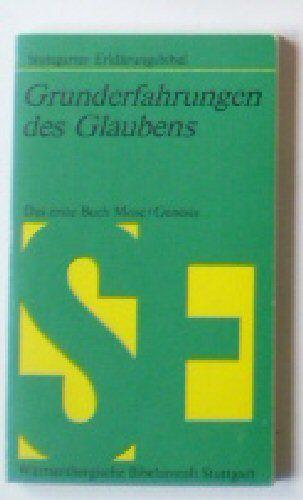 Zink, Jörg (bearbeitet von) Grunderfahrungen des Glaubens, Das erste Buch Mose / Genesis