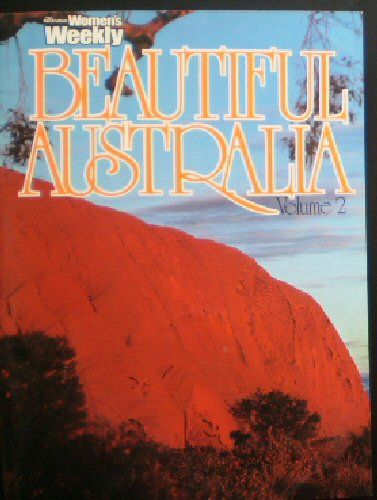 Buttrose, Ita (Publisher) Women's Weekly Beautiful Australia Volume 2