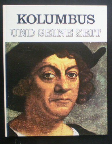 Giardini, Cesare (Text) Kolumbus und seine Zeit