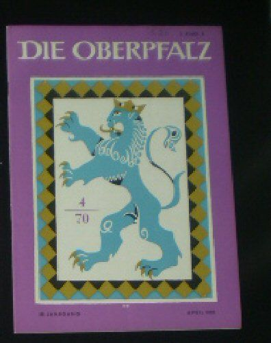 Laßleben, Michael (Hrsg.) Die Oberpfalz, 58. Jahrgang, 4. Heft, April 1970