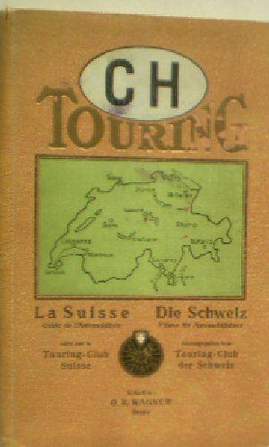 Wagner, OR (Ed.) La Suiss et ses regions limitrophes, Guide de l'Automobiliste / Die Schweiz und Grenzgebiete, Führer für Automobilfahrer