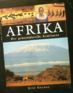 Gordon, Rene Afrika, Der geheimnisvolle Knotinent