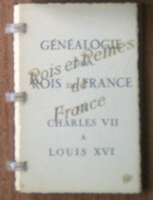 Unknown Rois et Reines de France, Genealogie des Rois de France de Charles VII et Louis XVi