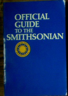 Pantell, Hope (Ed.) Official Guide to the Smithsonian