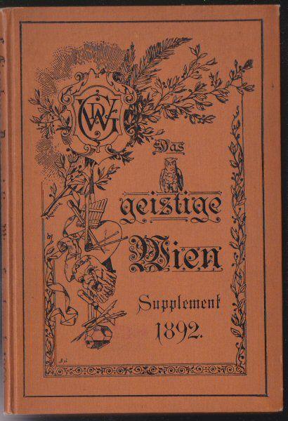 Eisenberg, Ludwig Künstler- und Schriftsteller-Lexikon, Das geistige Wien, Supplement 1892