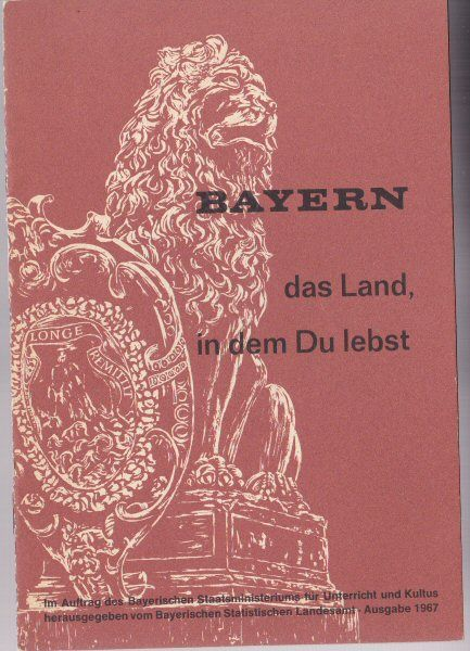 Bayerische Staatsministerium für Unterricht und Kultus Bayern, Das Land, in dem Du lebst