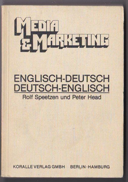Speetzen, Rolf und Head, Peter Media & Marketing, Englisch-Deutsch, Deutsch-Englisch