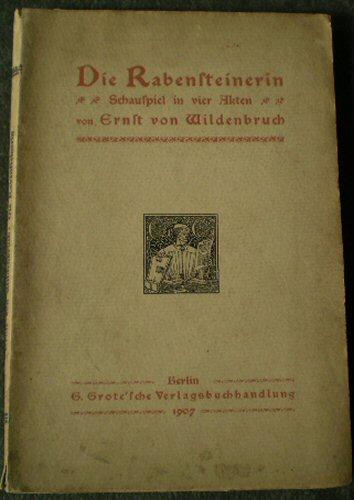Wildenbruch, Ernst von Die Rabensteinerin, Schauspiel in vier Akten