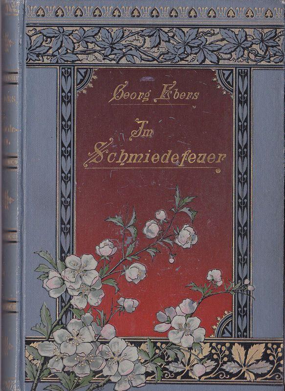 Ebers, Georg Im Schmiedfeuer Band 1, Roman aus dem alten Nürnberg