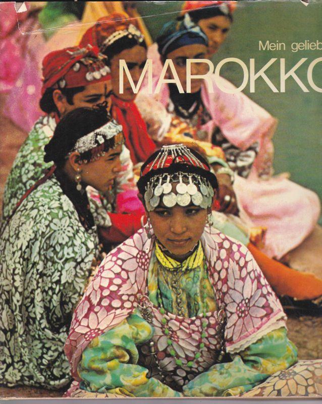 Orieux, Jean (Einleitung); Blistene, Marcel (Beleittext) & Loirat, Louis-Yves (Photos) Mein geliebtes Marokko