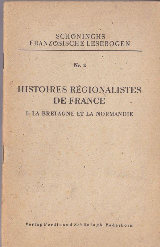 Gotthardt, Willhelm (bearbeitet von) Histoires Regionalistes de France, 1. La Bretagne et la Normandie