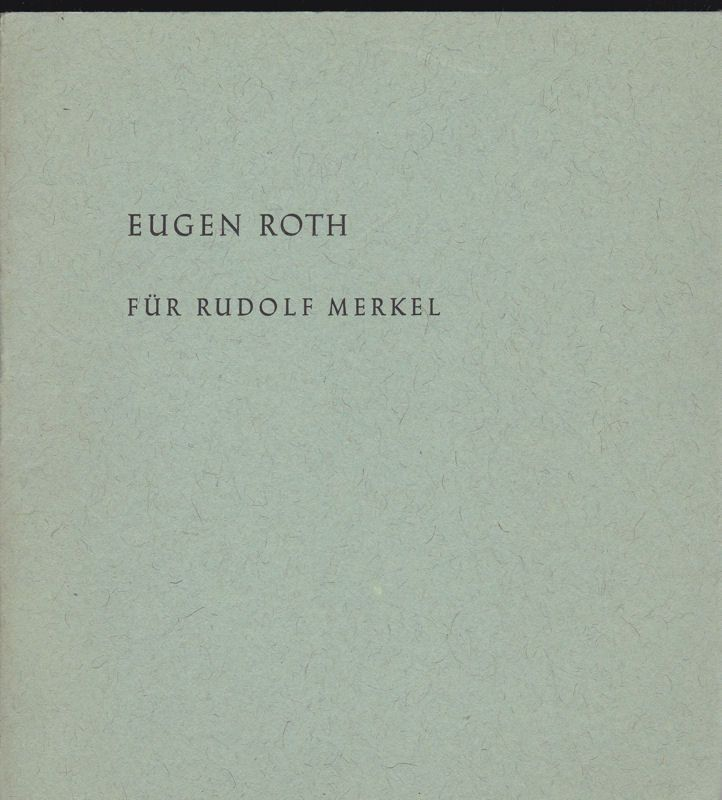 Roth, Eugen Für Rudolf Merkel