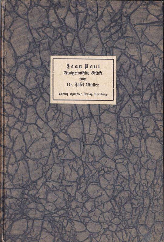 Jean Paul (Müller, Josef (Ed.)) Jean Paul, Ausgewähtle Stücke